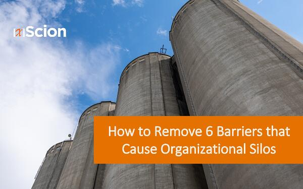 6 Barries to Remove Organizational Silos